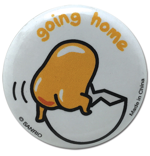 Gudetama - Going Home Button 1.25, an officially licensed Gudetama product at B.A. Toys.